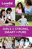 img - for LoveEd Girls Level 2: Raising Kids That Are Strong, Smart & Pure book / textbook / text book