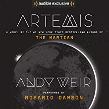 Artemis Audiobook by Andy Weir Narrated by Rosario Dawson