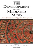 The Development of the Mediated Mind 9780805844733