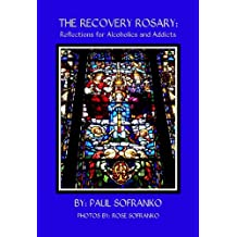 The Recovery Rosary: Reflections for Alcoholics and Addicts