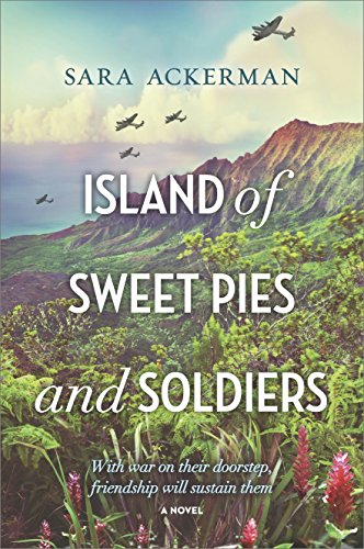 Island of Sweet Pies and Soldiers by [Ackerman, Sara]