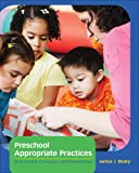 Preschool Appropriate Practices : Environment, Curriculum, and Development, Beaty, Janice J., 1133606822