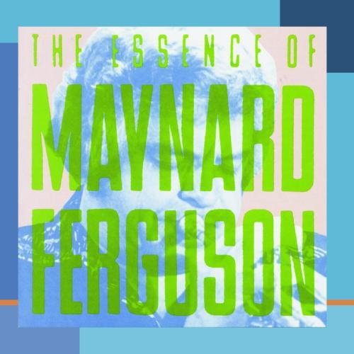 - The Essence Of Maynard Ferguson