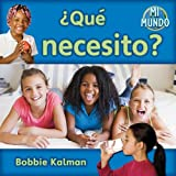 img - for Que necesito? / What Do I Need? (Mi Mundo) (Spanish Edition) book / textbook / text book