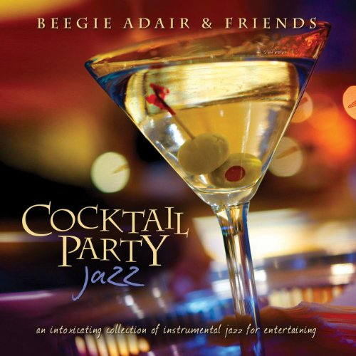 cocktail-party-jazz-an-intoxicating-collection-of-instrumental-jazz-for-entertaining