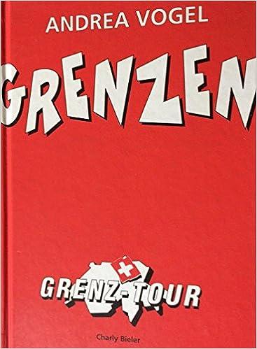 Grenzen Grenztour Schweiz Amazonde Druck U Verlag Gasser Ag
