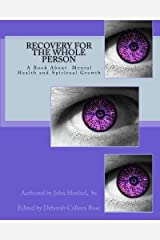 Recovery for the Whole Person: A Book About  Mental Health and Spiritual Growth Paperback