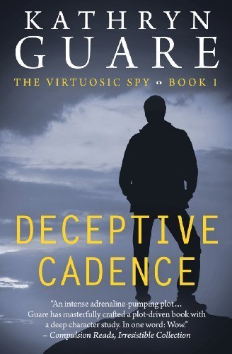 Deceptive Cadence: The Virtuosic Spy by Kathryn Guare (2014-01-10)