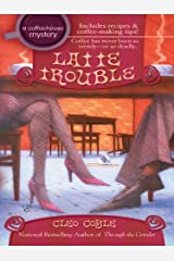Latte Trouble (Coffeehouse Mysteries, No. 3) (A Coffeehouse Mystery) Kindle Edition