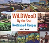 img - for Wildwood By-the-Sea: Nostalgia & Recipes book / textbook / text book