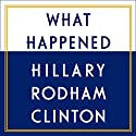 What Happened Audiobook by Hillary Rodham Clinton Narrated by Hillary Rodham Clinton