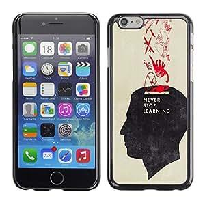 All Phone Most Case / Hard PC Metal piece Shell Slim Cover Protective Case Carcasa Funda Caso de protección para Apple Iphone 6 Never Stop Learning School Teacher