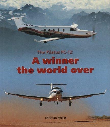 Pilatus Pc (Pilatus PC-12: A Winner the World Over)