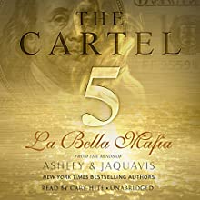The Cartel 5: La Bella Mafia Audiobook by  Ashley & JaQuavis Narrated by Cary Hite