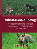 Animal-Assisted Therapy, Lynda M. King, 1420886622