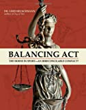 Balancing Act: Can We Ride for the Good of the Horse ?, Gerd Heuschmann, 1570765294