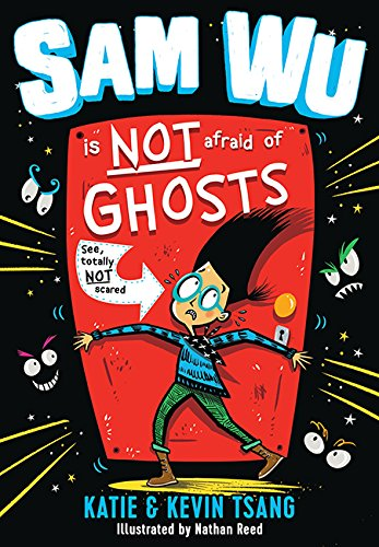 Sam Wu Is NOT Afraid of Ghosts! (Nathan Reed)
