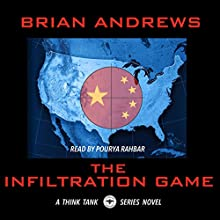 The Infiltration Game: A Think Tank Series Novel Audiobook by Brian Andrews Narrated by Pourya Rahbar