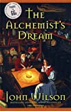 Front cover for the book The Alchemist's Dream by John Wilson