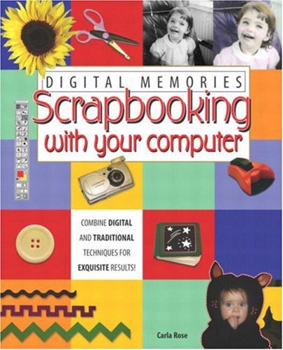 - Digital Memories: Scrapbooking with Your Computer