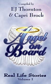 Angel On Board - Real Life Stories (True Angel Books Book 2) by [Brock, Capri, EJ Thornton]