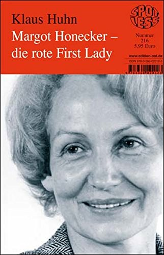 Margot Honecker- die rote First Lady, Band 216 (Spotless)