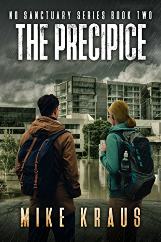 The Precipice - The Thrilling Post-Apocalyptic Survival Series: No Sanctuary Series - Book 2 by [Kraus, Mike]