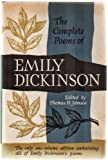 The Complete Poems of Emily Dickinson. the Only One-Volume Edition Containing All of Emily Dickinson's Poems