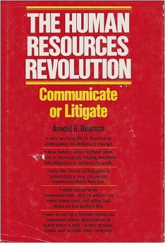 Human Resources Revolution Communicate Or Litigate Arnold Deutsch 9780070165939 Amazon Com Books
