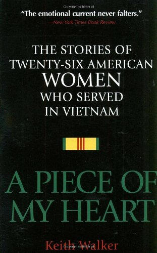 A Piece of My Heart: The Stories of 26 American Women Who Served in Vietnam by Brand: Presidio Press