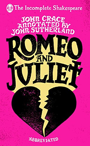 Romeo and Juliet (The Incomplete Shakespeare)