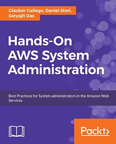 Hands-On AWS System Administration: Best Practices for System administrators in the Amazon Web Services