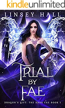 Trial by Fae (Dragon's Gift: The Dark Fae Book 1)