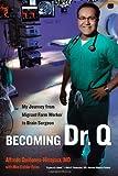Becoming Dr. Q, Alfredo Quinones-Hinojosa and Mim Eichler Rivas, 0520271181