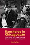 Front cover for the book Rancheros in Chicagoacán: Language and Identity in a Transnational Community by Marcia Farr