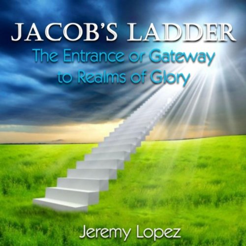 Jacobs Ladder: The Entrance or Gateway to Realms of ()