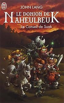 Le Donjon de Naheulbeuk, Roman 4 : Saison 5 - Le Conseil de Suak par Lang