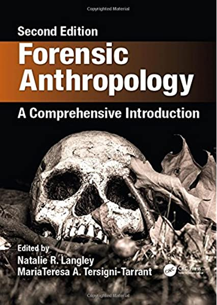Forensic Anthropology A Comprehensive Introduction Second Edition 9781498736121 Medicine Health Science Books Amazon Com