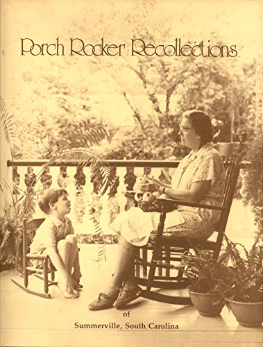 Porch Rocker recollections of Summerville, South Carolina