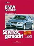 BMW 3er Reihe E90 3/05-1/12: So wird's gemacht - Band 138