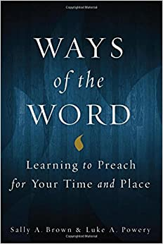 Book Ways of the Word: Learning to Preach for Your Time and Place