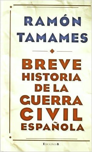 Breve historia de la Guerra Civil española No ficción: Amazon.es: Tamames, Ramón: Libros