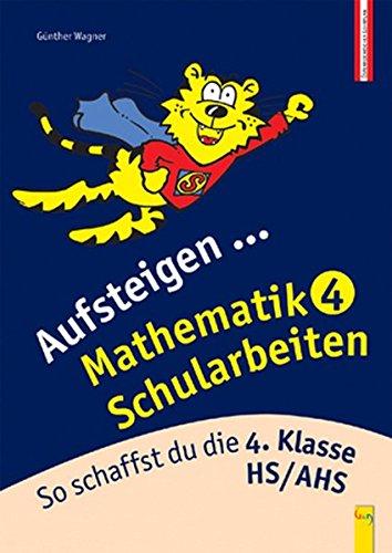 Aufsteigen Mathematik Schularbeiten 4: So schaffst du die 4. Klasse HS/AHS
