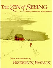 Zen of Seeing: Seeing/Drawing as Meditation