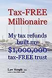 Tax-FREE Millionaire, Law Steeple, 1482593289
