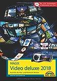 MAGIX Video deluxe 2018 - Das Buch zur Software. Die besten Tipps und Tricks für alle Versionen inkl. Plus, Premium, Control und 360