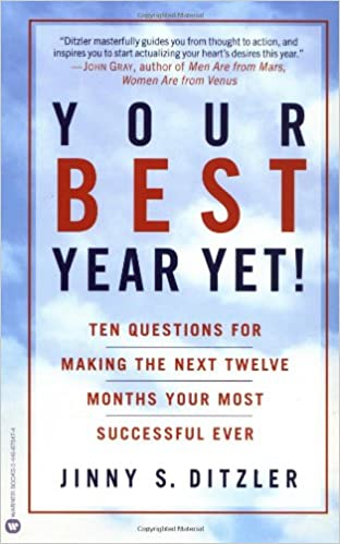 Your Best Year Yet!: Ten Questions for Making the Next Twelve ...