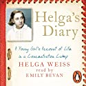 Helga's Diary: A Young Girl's Account of Life in a Concentration Camp Hörbuch von Helga Weiss Gesprochen von: Emily Bevan