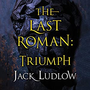 The Last Roman: Triumph (The Last Roman Trilogy, Book 3) Audiobook