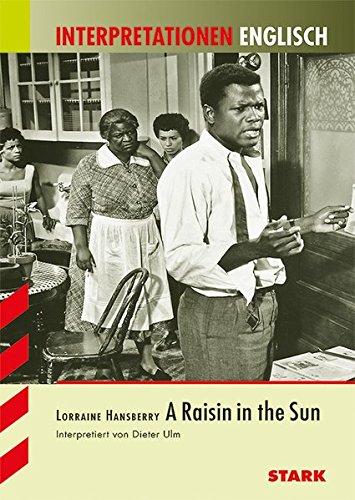 Interpretationen Englisch - Hansberry: A Raisin in the Sun